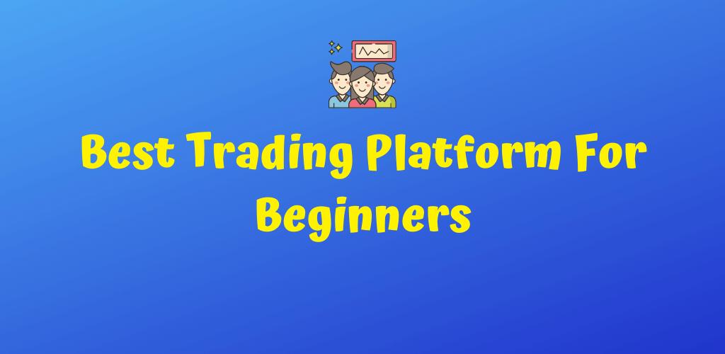 The Best Online Trading Platform for Beginners