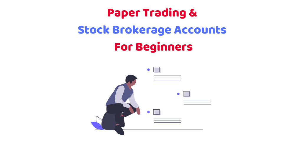 Paper Trading & Stock Brokers (2020 Guide)
