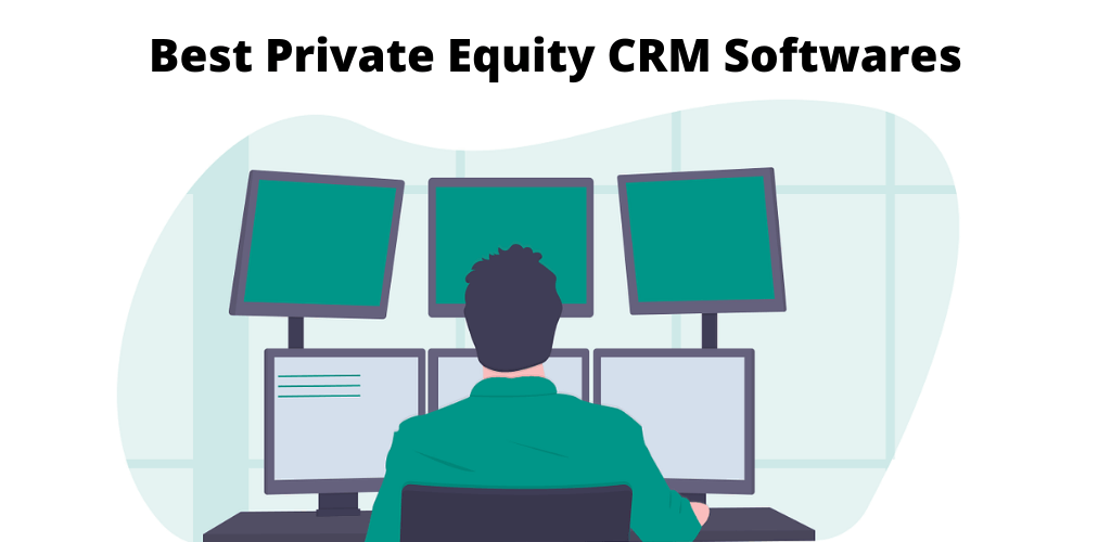 Top 10 Best Private Equity CRM Softwares